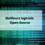 Meilleurs logiciels open source : logiciel gratuit pour la maison ou l'entreprise
